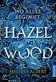 Hazel Wood: Wo alles beginnt